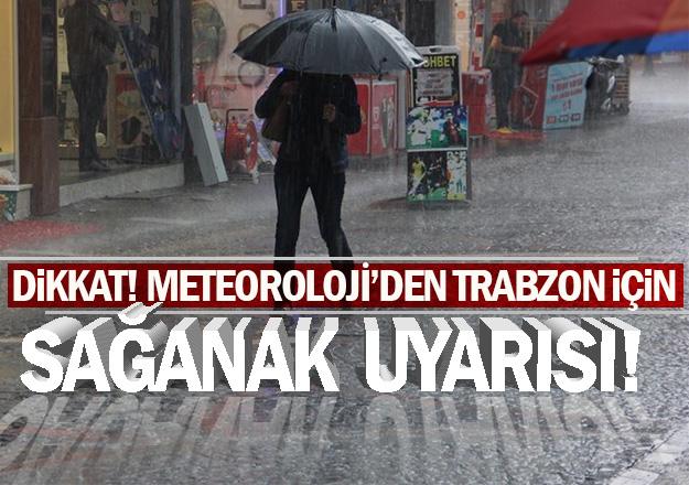 Meteorolojiden Trabzon İçin Uyarı!